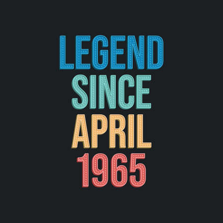 Legend since April 1965 - retro vintage birthday typography design for Tshirt 向量圖像