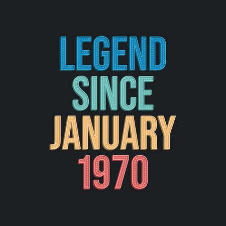 Legend since January 1970 - retro vintage birthday typography design for Tshirt 向量圖像