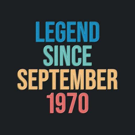 Legend since September 1970 - retro vintage birthday typography design for Tshirt 向量圖像