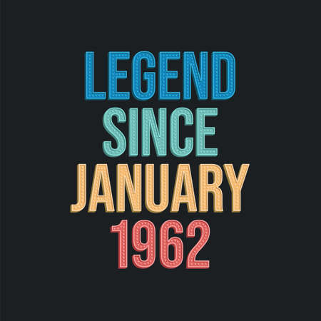 Legend since January 1962 - retro vintage birthday typography design for Tshirt 向量圖像