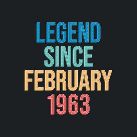 Legend since February 1963 - retro vintage birthday typography design for Tshirt 向量圖像