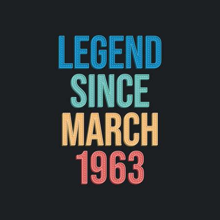 Legend since March 1963 - retro vintage birthday typography design for Tshirt 向量圖像