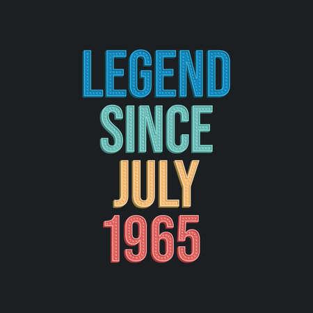 Legend since July 1965 - retro vintage birthday typography design for Tshirt