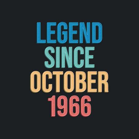 Legend since October 1966 - retro vintage birthday typography design for Tshirt