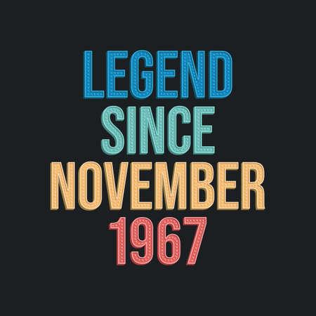 Legend since November 1967 - retro vintage birthday typography design for Tshirt 向量圖像