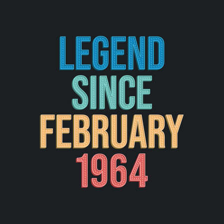 Legend since February 1964 - retro vintage birthday typography design for Tshirt