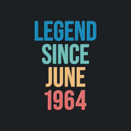 Legend since June 1964 - retro vintage birthday typography design for Tshirt