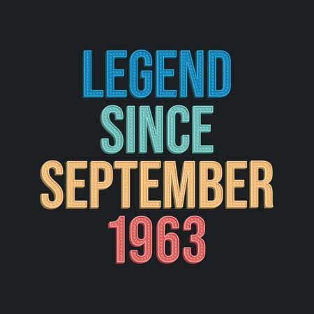 Legend since September 1963 - retro vintage birthday typography design for Tshirt