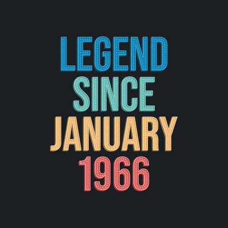 Legend since January 1966 - retro vintage birthday typography design for Tshirt 向量圖像