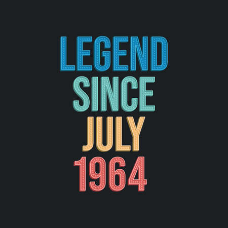 Legend since July 1964 - retro vintage birthday typography design for Tshirt