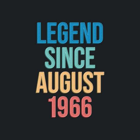 Legend since August 1966 - retro vintage birthday typography design for Tshirt 向量圖像