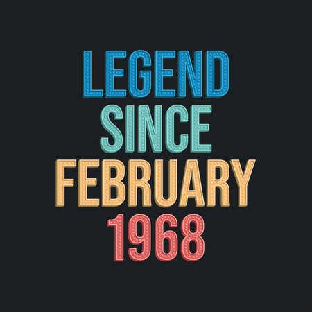 Legend since February 1968 - retro vintage birthday typography design for Tshirt 向量圖像