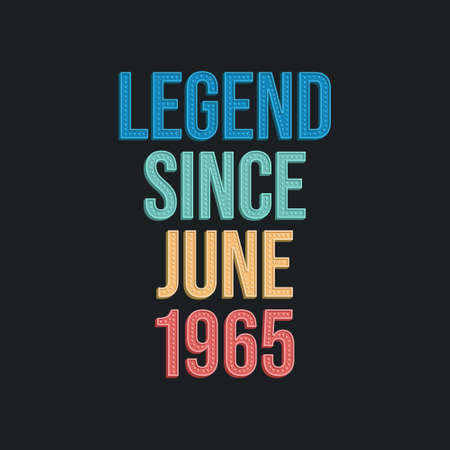 Legend since June 1965 - retro vintage birthday typography design for Tshirt