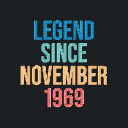 Legend since November 1969 - retro vintage birthday typography design for Tshirt