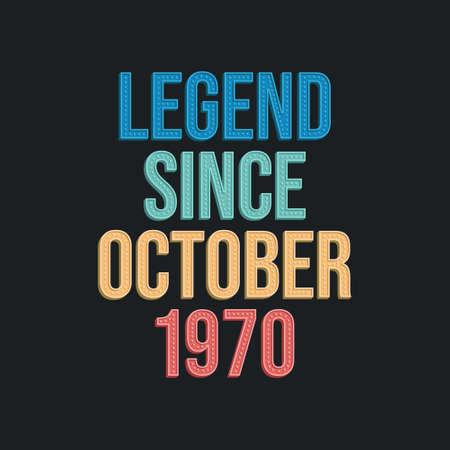 Legend since October 1970 - retro vintage birthday typography design for Tshirt 向量圖像