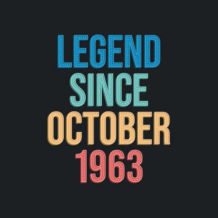 Legend since October 1963 - retro vintage birthday typography design for Tshirt