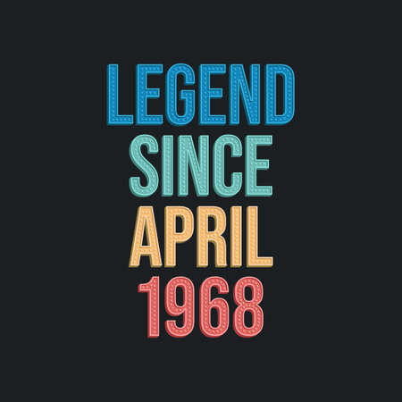 Legend since April 1968 - retro vintage birthday typography design for Tshirt 向量圖像