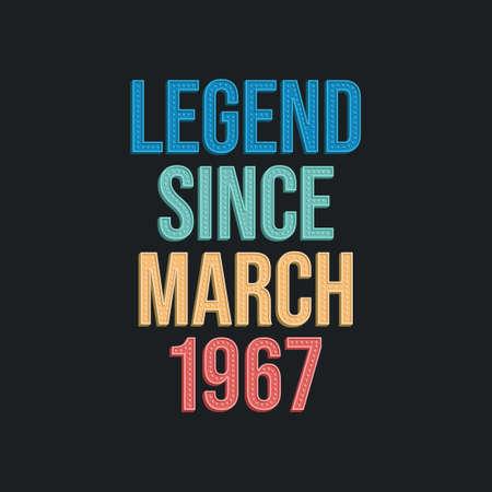 Legend since March 1967 - retro vintage birthday typography design for Tshirt 向量圖像
