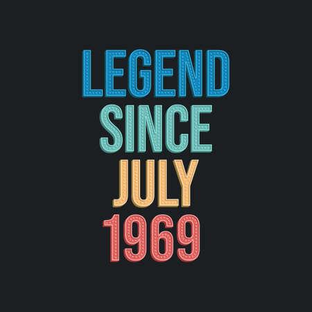 Legend since July 1969 - retro vintage birthday typography design for Tshirt