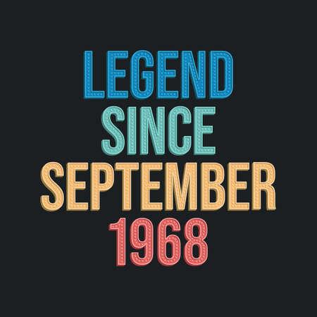 Legend since September 1968 - retro vintage birthday typography design for Tshirt
