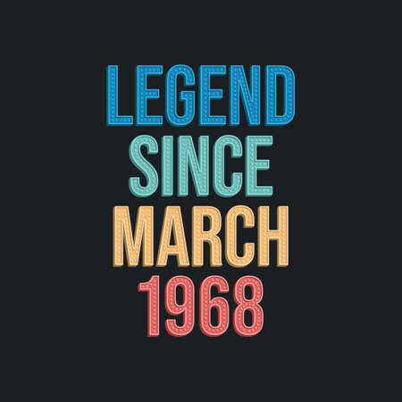 Legend since March 1968 - retro vintage birthday typography design for Tshirt