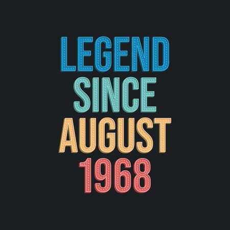Legend since August 1968 - retro vintage birthday typography design for Tshirt