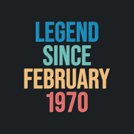Legend since February 1970 - retro vintage birthday typography design for Tshirt 向量圖像