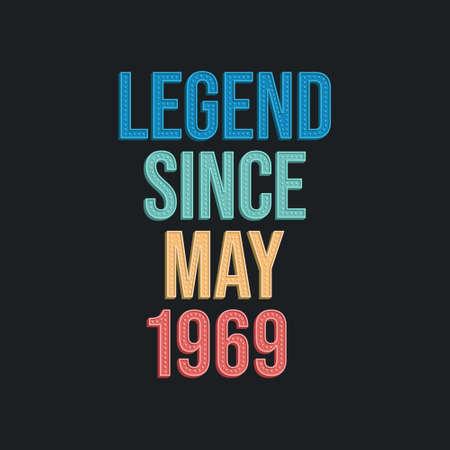 Legend since May 1969 - retro vintage birthday typography design for Tshirt 向量圖像