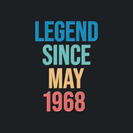 Legend since May 1968 - retro vintage birthday typography design for Tshirt 向量圖像