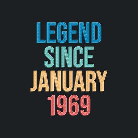 Legend since January 1969 - retro vintage birthday typography design for Tshirt 向量圖像