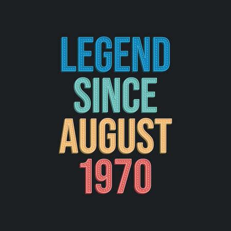 Legend since August 1970 - retro vintage birthday typography design for Tshirt 向量圖像