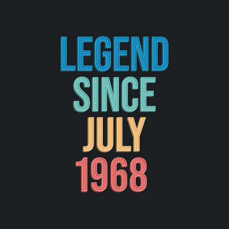 Legend since July 1968 - retro vintage birthday typography design for Tshirt