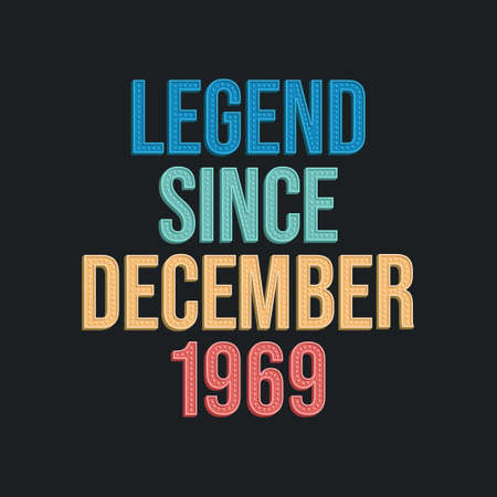 Legend since December 1969 - retro vintage birthday typography design for Tshirt 向量圖像