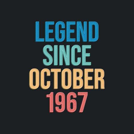 Legend since October 1967 - retro vintage birthday typography design for Tshirt 向量圖像