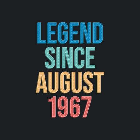 Legend since August 1967 - retro vintage birthday typography design for Tshirt 向量圖像