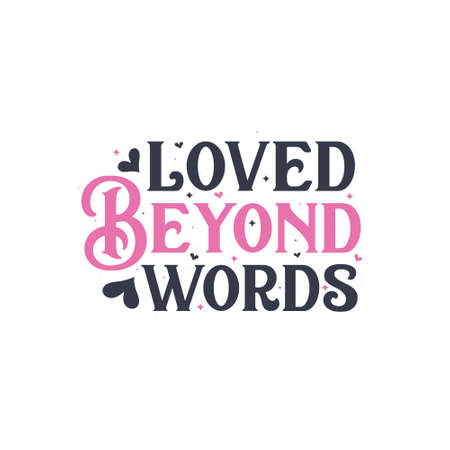 Loved Beyond words - valentines day gift design