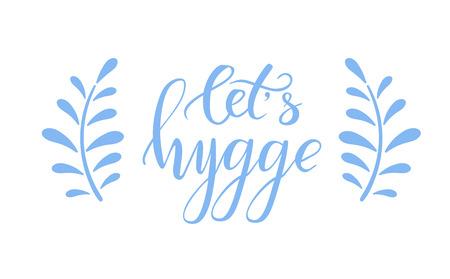Blue brush calligraphy Let s hygge on white background. Vector illustration.