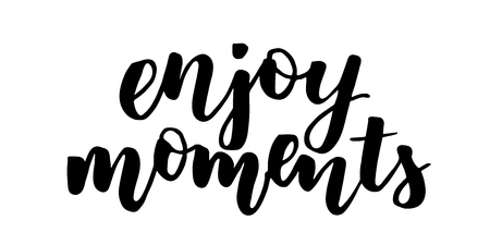 Enjoy moments modern brush calligraphy isotated on a white background. Vector illustration.