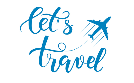 Blue brush calligraphy lets travel and an aircraft isolated on a white background. Vector illustration.
