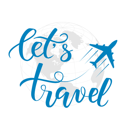 Blue brush calligraphy lets travel and an aircraft isolated on a world map as a background. Vector illustration. 일러스트