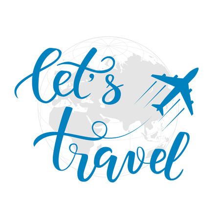 Blue brush calligraphy lets travel and an aircraft isolated on a world map as a background. Vector illustration. Illustration