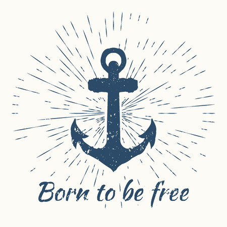 anchor: anchor and vintage sun burst frame. born to be free, excellent vector illustration, EPS 10