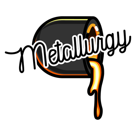 metalworking: Metallurgical industry concept vector emblem. Melting iron. Metal casting process. Steel and alloys production and manufacturing. Vector illustration