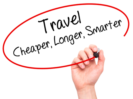 cheaper: Man Hand writing Travel Cheaper Longer Smarter  with black marker on visual screen. Isolated on white. Business, technology, internet concept. Stock Photo Stock Photo