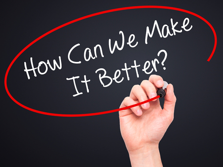 better: Man Hand writing How Can We Make It Better? with black marker on visual screen. Isolated on background. Business, technology, internet concept. Stock Photo Stock Photo