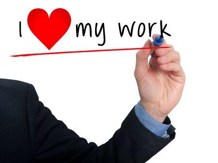 heart work: Businessman writing I love my work with heart shape. White - Stock Photo