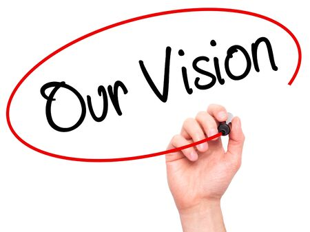 our vision: Man Hand writing Our Vision with black marker on visual screen. Isolated on white. Business, technology, internet concept. Stock Photo Stock Photo