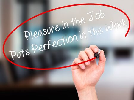 perfectionist: Man Hand writing Pleasure in the Job Puts Perfection in the Work with black marker on visual screen. Isolated on background. Business, technology, internet concept. Stock Photo