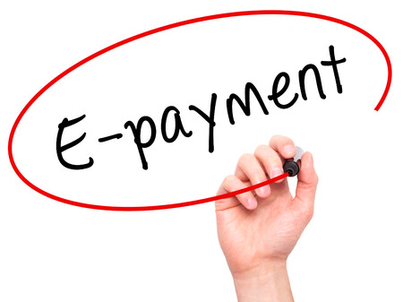 epayment: Man Hand writing E-payment with black marker on visual screen. Isolated on white. Business, technology, internet concept. Stock Image Stock Photo