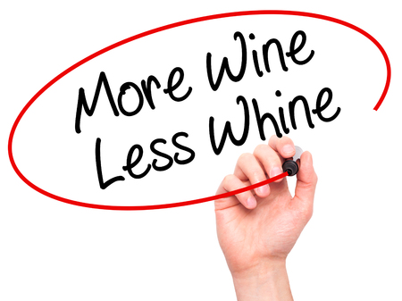 whine: Man Hand writing More Wine Less Whine with black marker on visual screen. Isolated on white. Business, technology, internet concept. Stock Photo Stock Photo